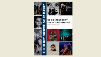 De nieuwe brochure van De Oosterpoort en Stadsschouwburg Groningen.