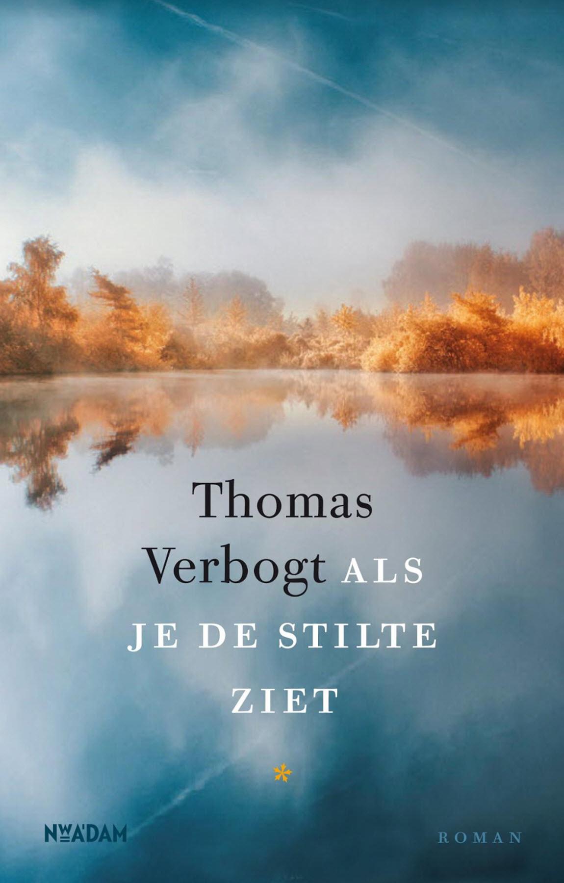 Thomas Verbogt - Als je de stilte ziet